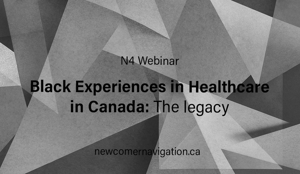 Upcoming N4 Webinar: Black Experiences in Healthcare in Canada: The legacy