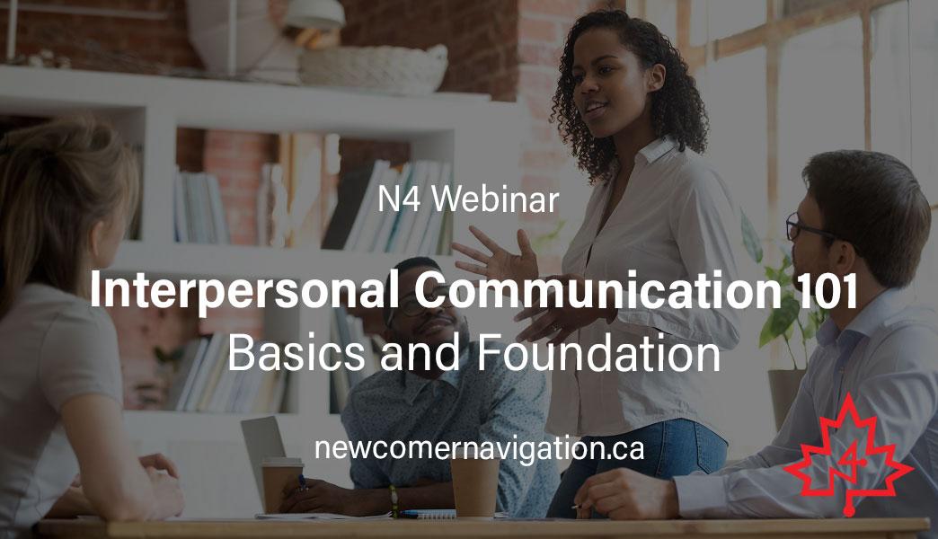 Upcoming N4 Webinar: Interpersonal Communication 101 - Basics and Foundation