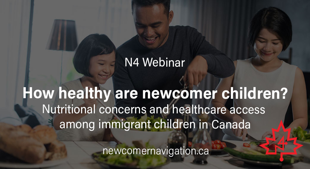 Upcoming N4 Webinar: How healthy are newcomer children? Nutritional concerns and healthcare access among immigrant children in Canada