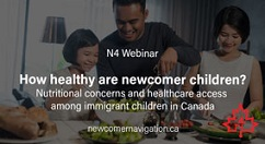 Upcoming N4 Webinar: How healthy are newcomer children?