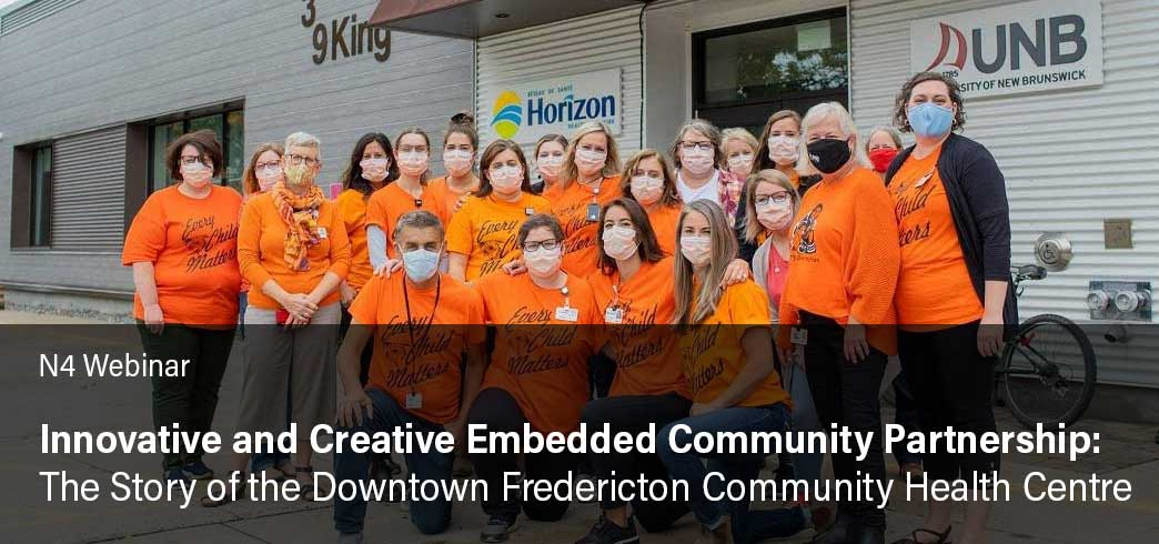 Innovative and Creative Embedded Community Partnership: The Story of the Downtown Fredericton Community Health Centre