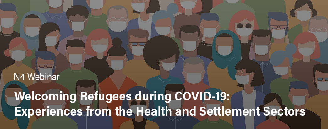 Welcoming Refugees during COVID-19: Experiences from the Health and Settlement Sectors